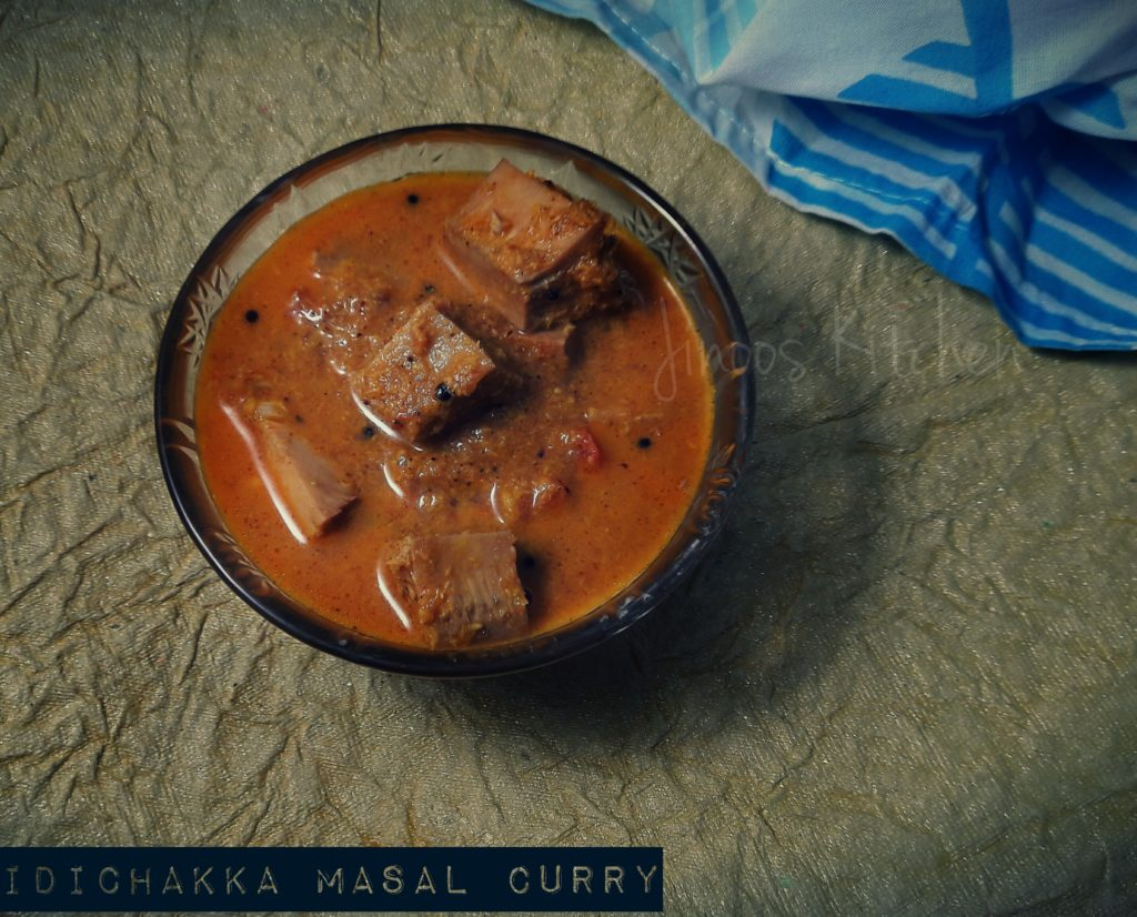 Idi chakka Masal curry ~ Tender Jack fruit curry