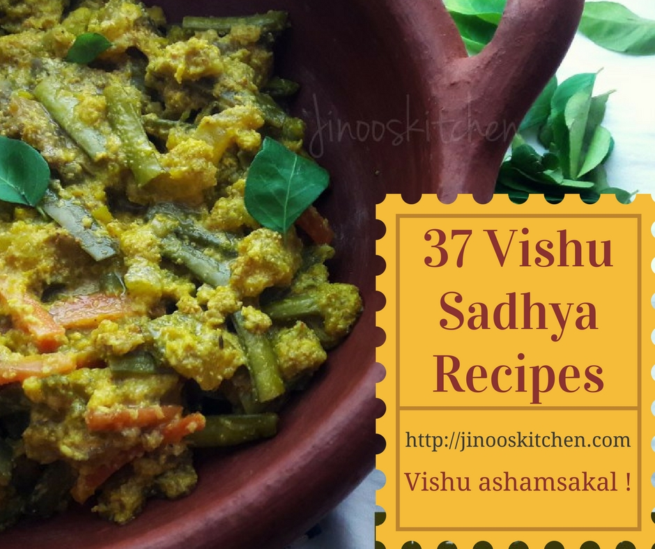 Vishu 2018 – 37 Vishu Sadya Recipes From Kerala -Vishu feast recipes – 37 recipes
