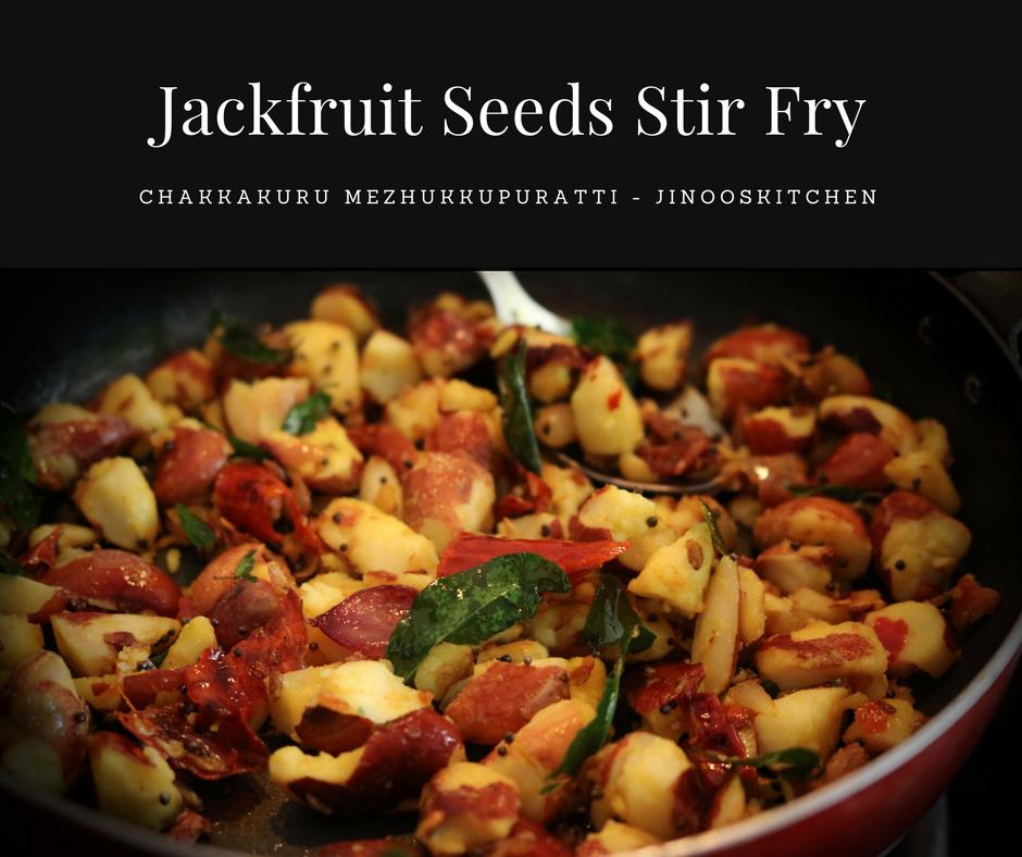 Jackfruit seeds stir fry – Chakkakuru Mezhukupuratti – halasina beeja palya